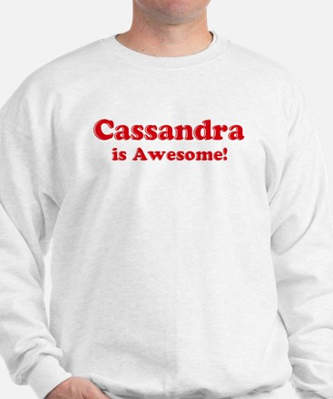Cassandra is Awesome Sweatshirt