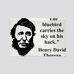 The Bluebird Carries The Sky - Thoreau Magnets