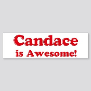 Candace is Awesome Bumper Sticker