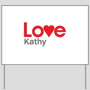 I Love Kathy Yard Sign
