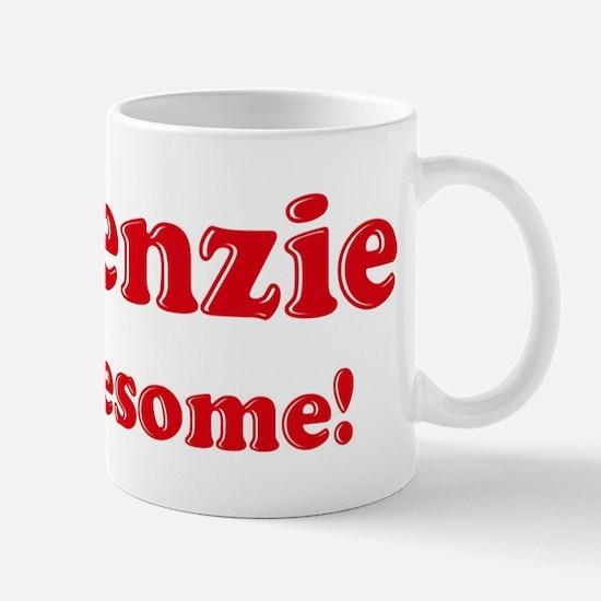 Makenzie is Awesome Mug