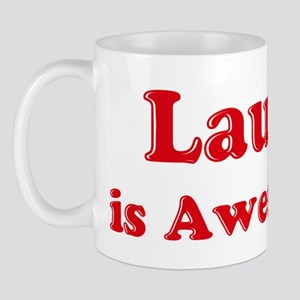 Laura is Awesome Mug