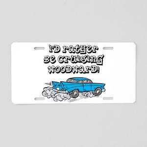 Id Rather Be Cruising Woodward Hotrod Aluminum Lic