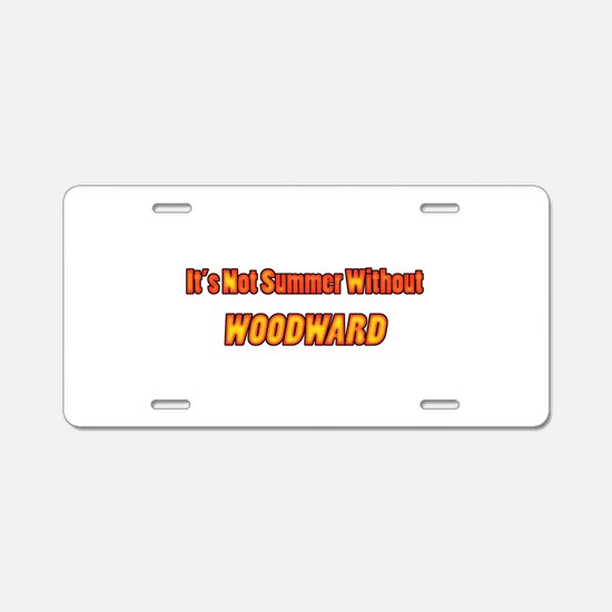 Its Not Summer Without Woodward Aluminum License P