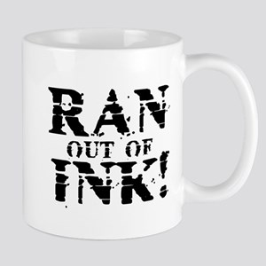 RAN OUT OF INK! Small Mug