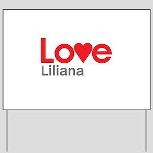 I Love Liliana Yard Sign