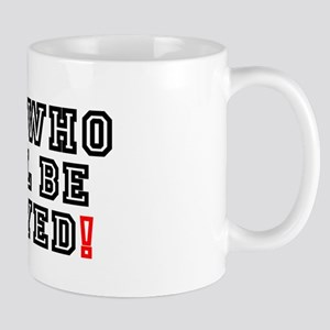 SHE WHO WILL BE OBEYED! Small Mug