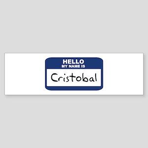 Hello: Cristobal Bumper Sticker