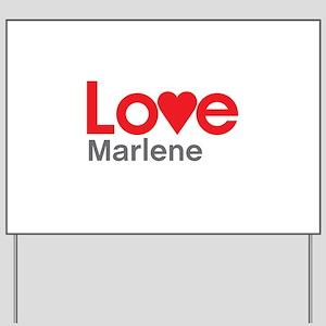 I Love Marlene Yard Sign