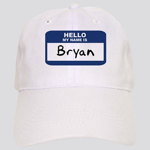 Hello: Bryan Cap