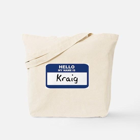 Hello: Kraig Tote Bag