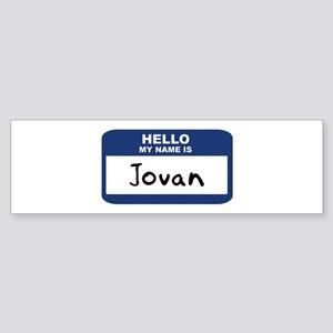 Hello: Jovan Bumper Sticker