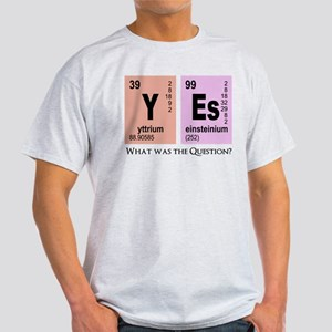Yes Element Question? T-Shirt