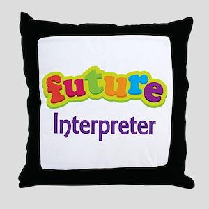 Future Interpreter Throw Pillow
