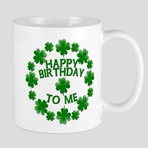 Shamrocks Happy Birthday to Me Mug