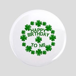 """Shamrocks Happy Birthday to Me 3.5"""" Button"""