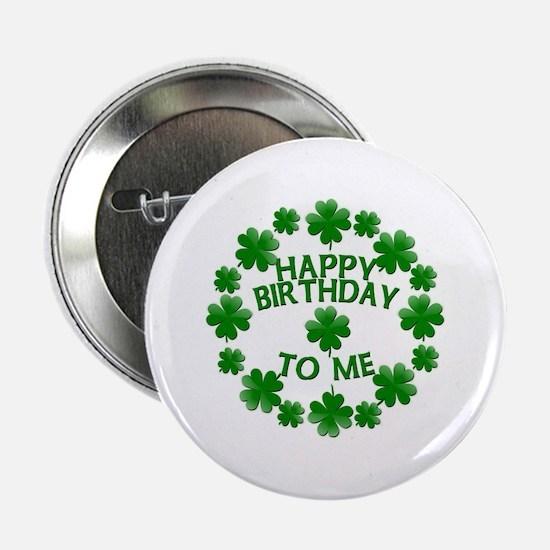 """Shamrocks Happy Birthday to Me 2.25"""" Button"""