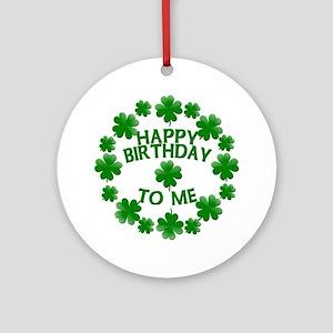 Shamrocks Happy Birthday to Me Ornament (Round)