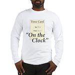 On The Clock Long Sleeve T-Shirt
