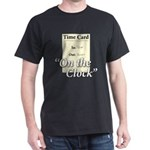 On The Clock Dark T-Shirt
