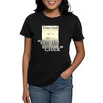 On The Clock Women's Dark T-Shirt