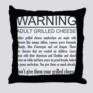 Don't give them your grilled cheese Throw Pillow