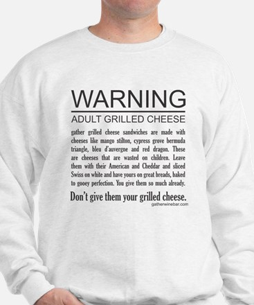 Don't give them your grilled cheese Sweatshirt
