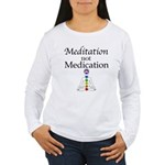 Meditation not Medication Women's Long Sleeve T-Sh