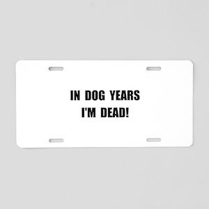 Dog Years Aluminum License Plate
