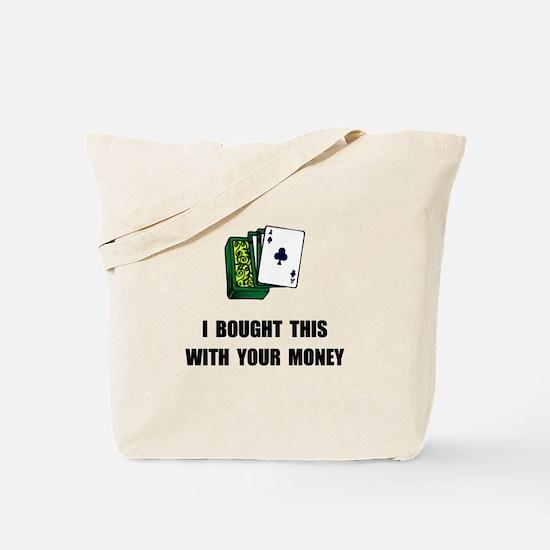 Gamble Your Money Tote Bag