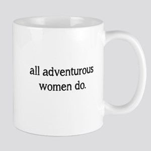 All adventurous women do Mug
