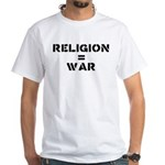 Religion Equals War Atheism White T-Shirt