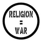 Religion Equals War Atheism Round Car Magnet
