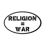 Religion Equals War Atheism Oval Car Magnet