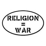 Religion Equals War Atheism Sticker (Oval)