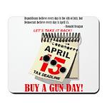 Buy a Gun Day Mousepad