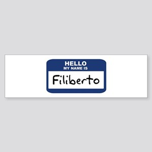Hello: Filiberto Bumper Sticker