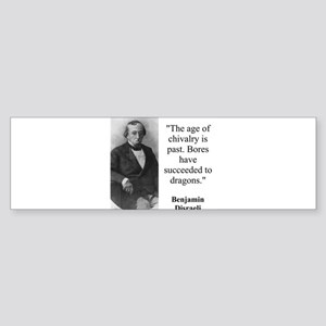 The Age Of Chivalry Is Past - Disraeli Sticker (Bu
