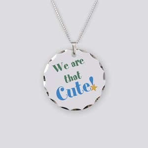 We are that Cute! Necklace