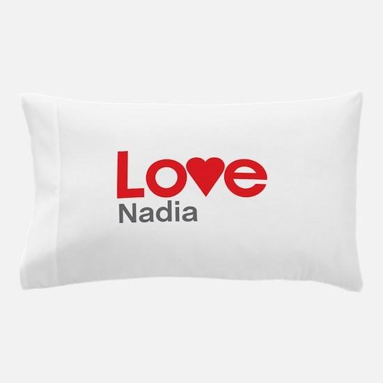 I Love Nadia Pillow Case