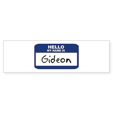 Hello: Gideon Bumper Sticker