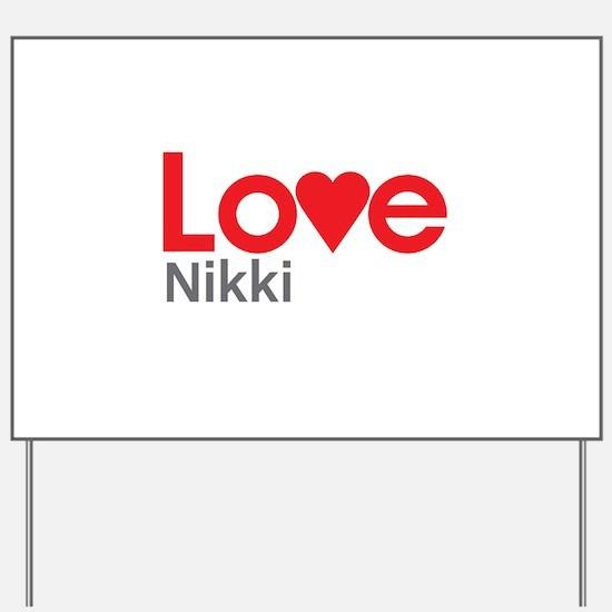 I Love Nikki Yard Sign