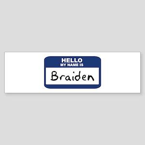 Hello: Braiden Bumper Sticker