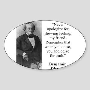 Never Apologize For Showing Feeling - Disraeli Sti