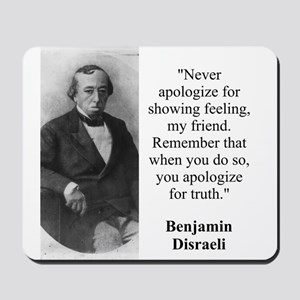 Never Apologize For Showing Feeling - Disraeli Mou