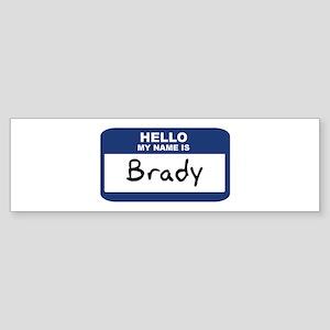 Hello: Brady Bumper Sticker