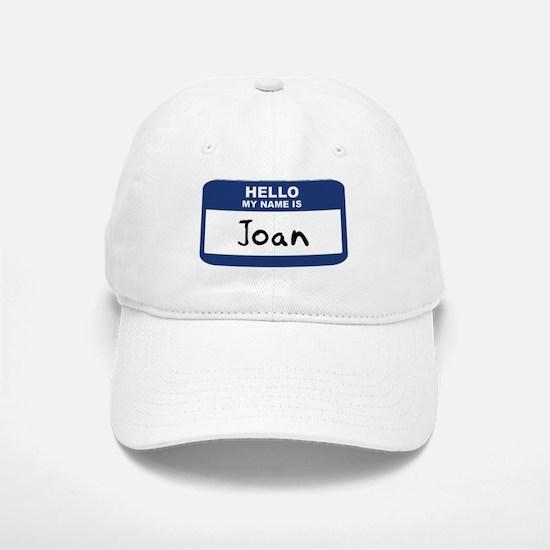 Hello: Joan Baseball Baseball Cap
