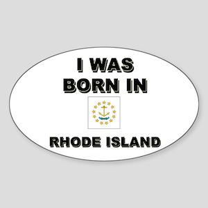 I Was Born In Rhode Island Oval Sticker