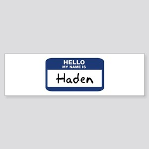 Hello: Haden Bumper Sticker