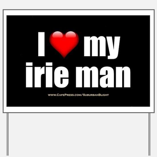 """Love My Irie Man"" Yard Sign"